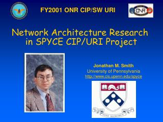 Network Architecture Research  in SPYCE CIP/URI Project