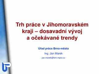 Úřad práce Brno-město Ing. Jan Marek jan.marek@bm.mpsv.cz