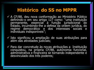 Histórico  do SS no MPPR