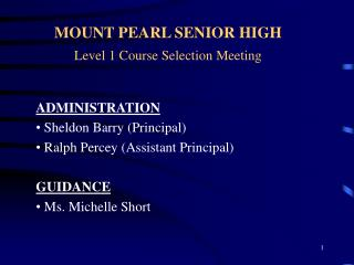 MOUNT PEARL SENIOR HIGH Level 1 Course Selection Meeting