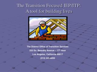 The Transition Focused IEP/ITP:  A tool for building lives