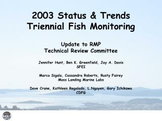 2003 Status & Trends Triennial Fish Monitoring