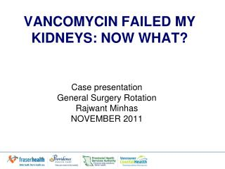 VANCOMYCIN FAILED MY KIDNEYS: NOW WHAT?