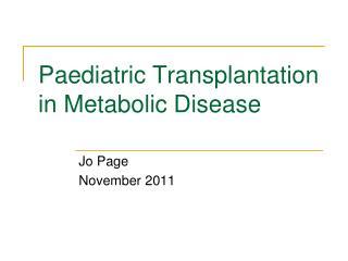 Paediatric Transplantation in Metabolic Disease
