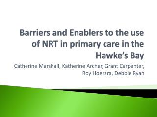 Barriers and Enablers to the use of NRT in primary care in the Hawke�s Bay