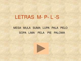 LETRAS  M- P- L -S