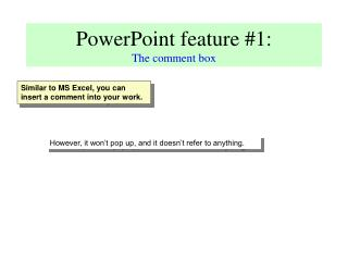 PowerPoint feature #1: The comment box