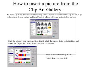 How to insert a picture from the Clip Art Gallery.