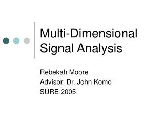 Multi-Dimensional Signal Analysis