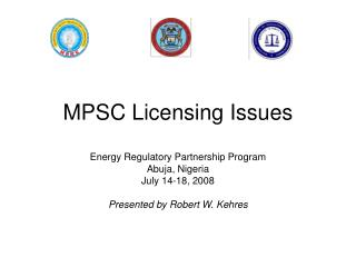 MPSC Licensing Issues
