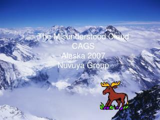 The Misunderstood Cloud CAGS Alaska 2007 Nuvuya Group