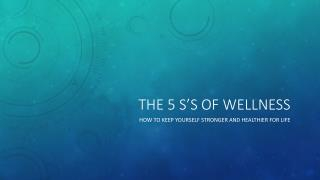 The 5 S's of Wellness