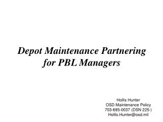 Depot Maintenance Partnering for PBL Managers
