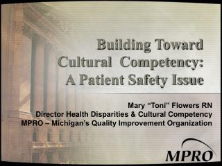 Building Toward Cultural  Competency: A Patient Safety Issue