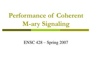 Performance of Coherent M-ary Signaling