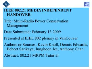 IEEE 802.21 MEDIA INDEPENDENT HANDOVER  Title: Multi-Radio Power Conservation Management