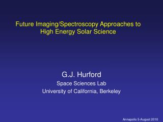 Future Imaging/Spectroscopy Approaches to High Energy Solar Science