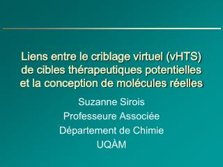 Suzanne Sirois Professeure Associée Département de Chimie UQÀM
