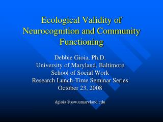 Ecological Validity of Neurocognition and Community Functioning