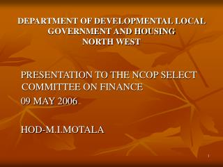 DEPARTMENT OF DEVELOPMENTAL LOCAL  GOVERNMENT AND HOUSING NORTH WEST
