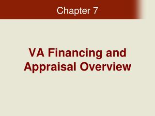 VA Financing and Appraisal Overview