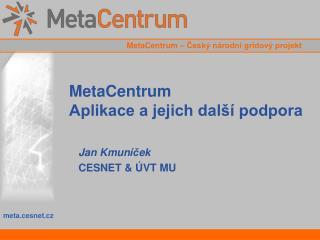 MetaCentrum Aplikace a jejich další podpora