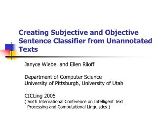 Creating Subjective and Objective Sentence Classifier from Unannotated Texts