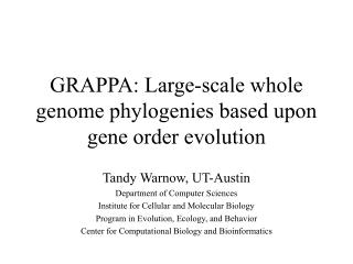 GRAPPA: Large-scale whole genome phylogenies based upon gene order evolution