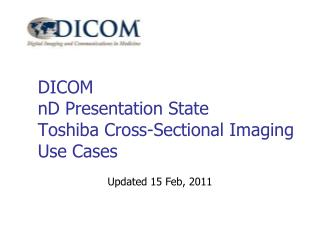 DICOM nD Presentation State Toshiba Cross-Sectional Imaging Use Cases