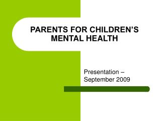 PARENTS FOR CHILDREN'S MENTAL HEALTH