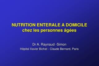 NUTRITION ENTERALE A DOMICILE chez les personnes  g es