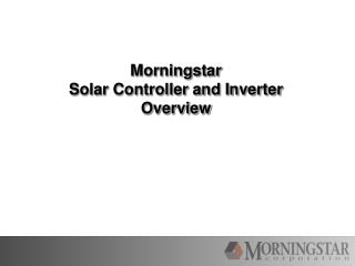Morningstar Solar Controller and Inverter Overview