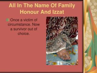 All In The Name Of Family Honour And Izzat