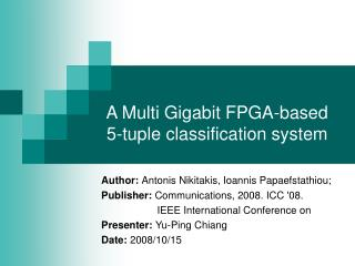 A Multi Gigabit FPGA-based 5-tuple classification system