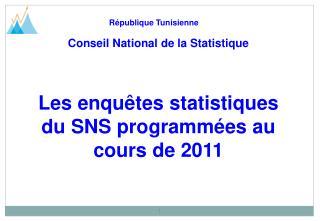 Les enquêtes statistiques du SNS programmées au cours de 2011
