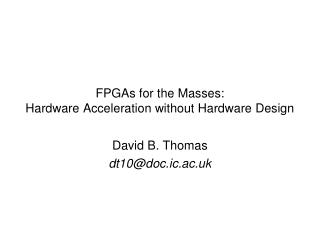 FPGAs for the Masses: Hardware Acceleration without Hardware Design