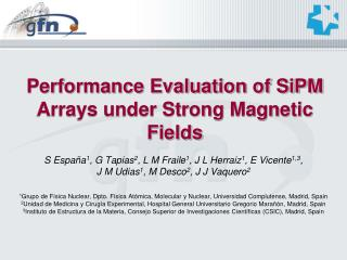 Performance Evaluation of SiPM Arrays under Strong Magnetic Fields