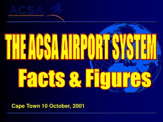 THE ACSA AIRPORT SYSTEM