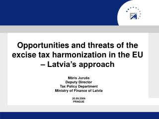 Opportunities and threats of the excise tax harmonization in the EU – Latvia's approach