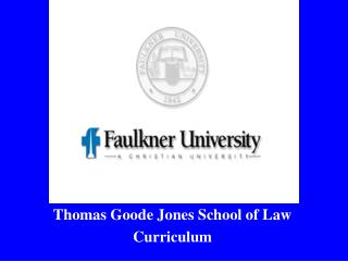 Thomas Goode Jones School of Law Curriculum