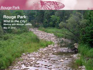 Rouge Park: Wild in the City! Meeting with Minister Jeffrey,   May 31 2010