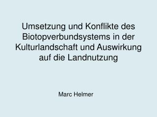 Umsetzung und Konflikte des Biotopverbundsystems in der Kulturlandschaft und Auswirkung auf die Landnutzung