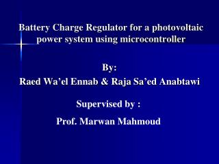 Battery Charge Regulator for a photovoltaic power system using microcontroller