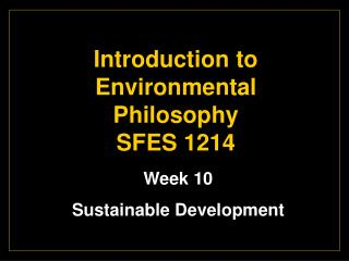 Introduction to Environmental Philosophy                      SFES 1214