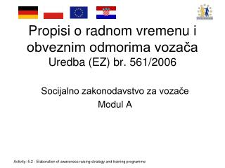 Propisi o radnom vremenu i  obveznim odmorima vozača Uredba  (E Z )  b r. 561/2006