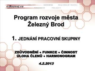 Program rozvoje  města Železný Brod 1.  JEDNÁNÍ PRACOVNÍ SKUPINY