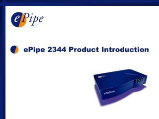ePipe 2344 Product Introduction