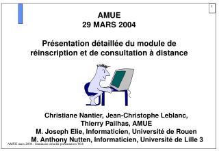 AMUE 29 MARS 2004  Présentation détaillée du module de réinscription et de consultation à distance