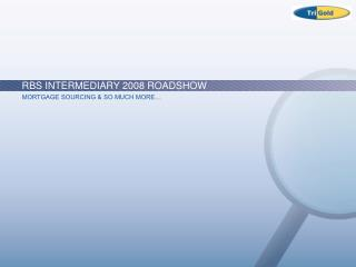 RBS INTERMEDIARY 2008 ROADSHOW