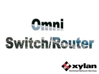 Omni  Switch/Router